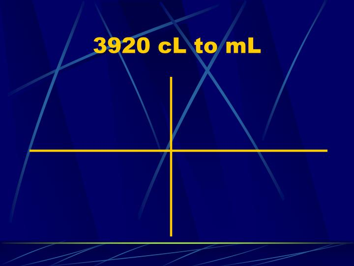 3920 cL to mL