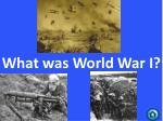what was world war i