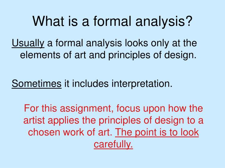 What is a formal analysis