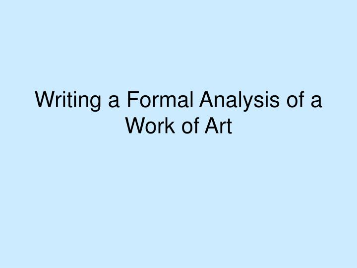 Writing a formal analysis of a work of art