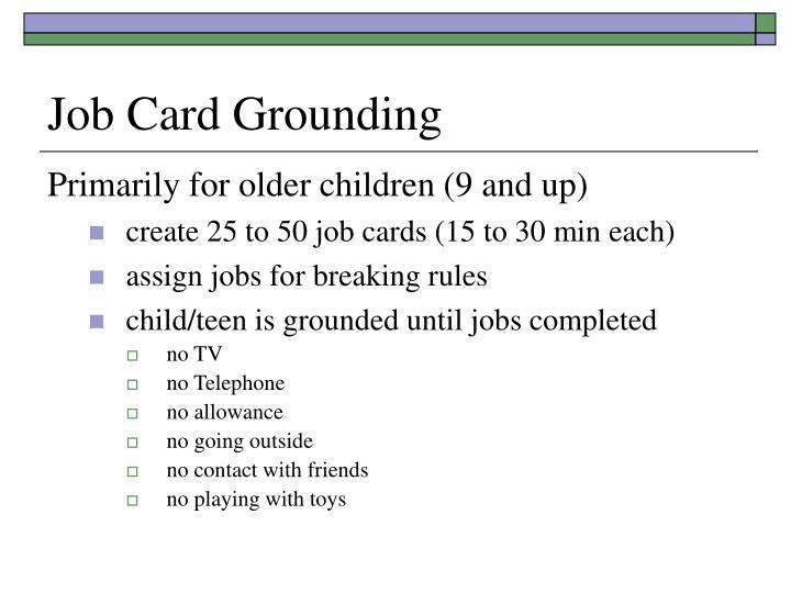 Job Card Grounding