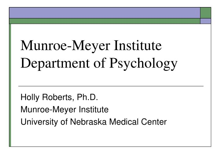 Munroe meyer institute department of psychology