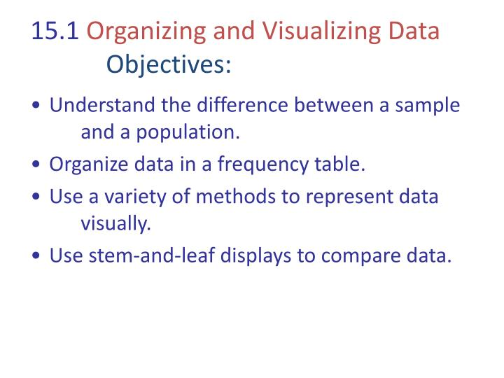 15 1 organizing and visualizing data objectives