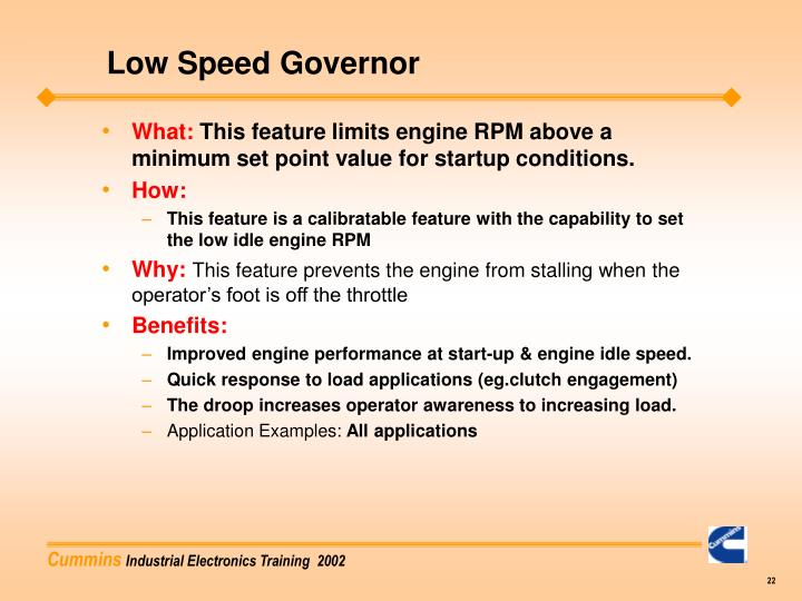 Low Speed Governor