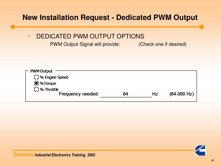 New Installation Request - Dedicated PWM Output