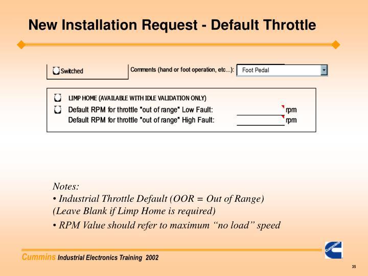 New Installation Request - Default Throttle