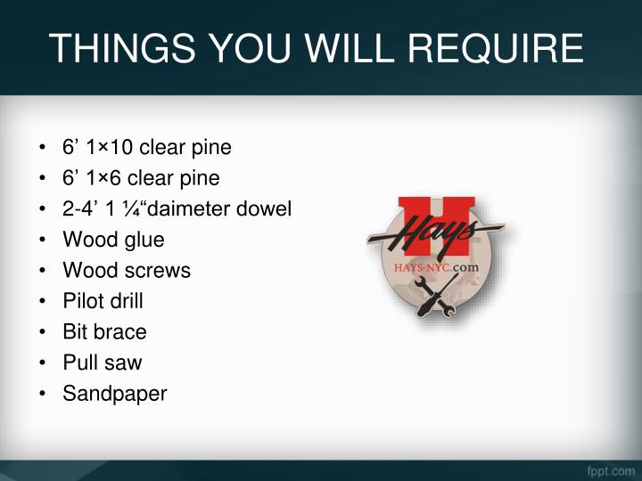 THINGS YOU WILL REQUIRE