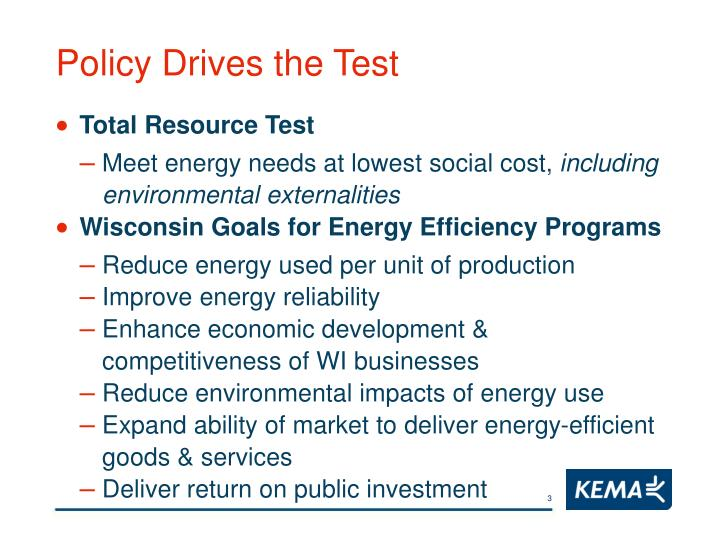 Policy Drives the Test
