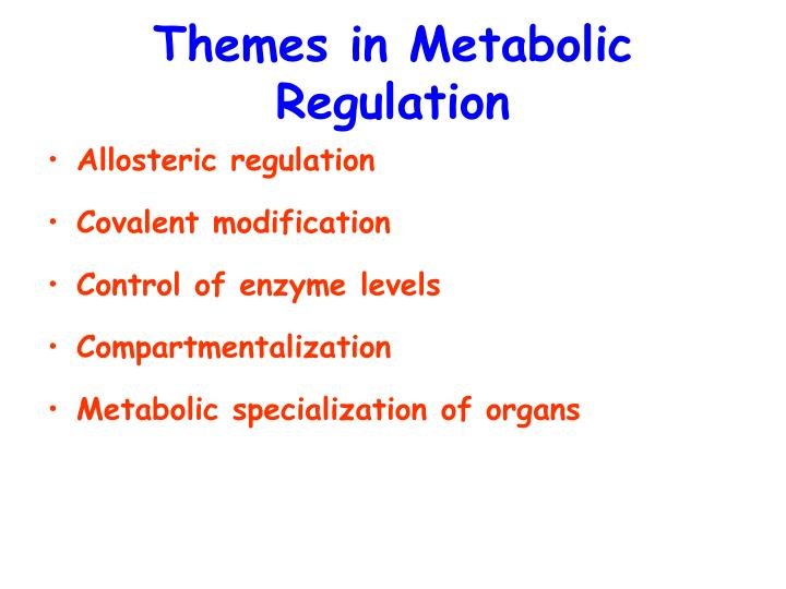 Themes in Metabolic Regulation