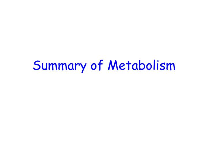 Summary of metabolism