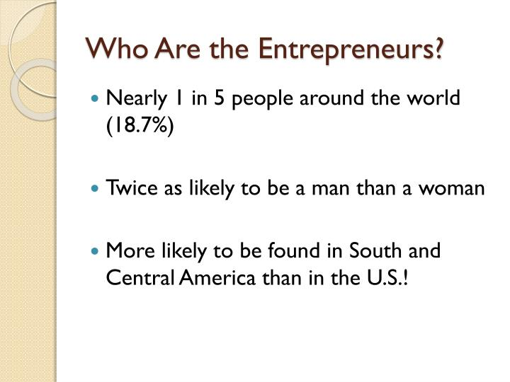 Who are the entrepreneurs