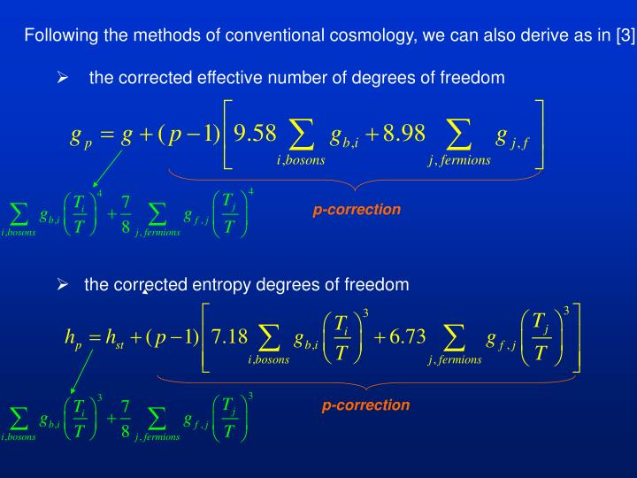 Following the methods of conventional cosmology, we can also derive as in [3]: