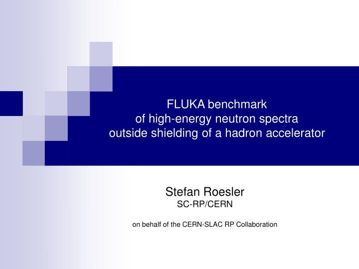 Fluka benchmark of high energy neutron spectra outside shielding of a hadron accelerator