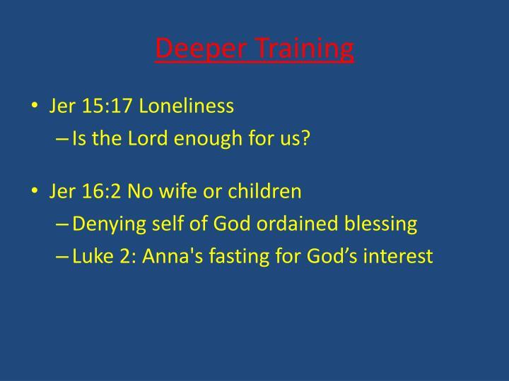 Deeper Training
