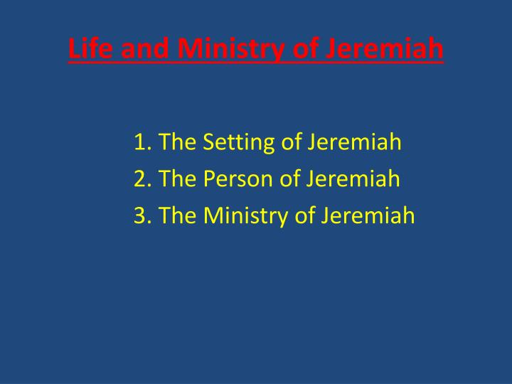 Life and ministry of jeremiah1
