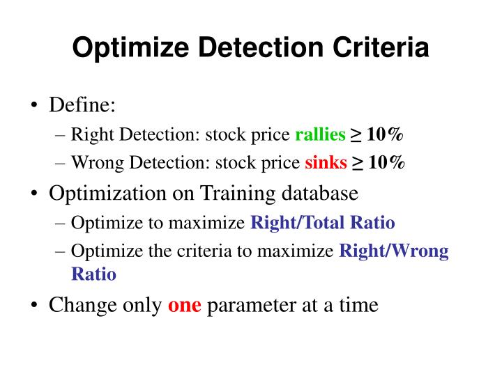 Optimize Detection Criteria