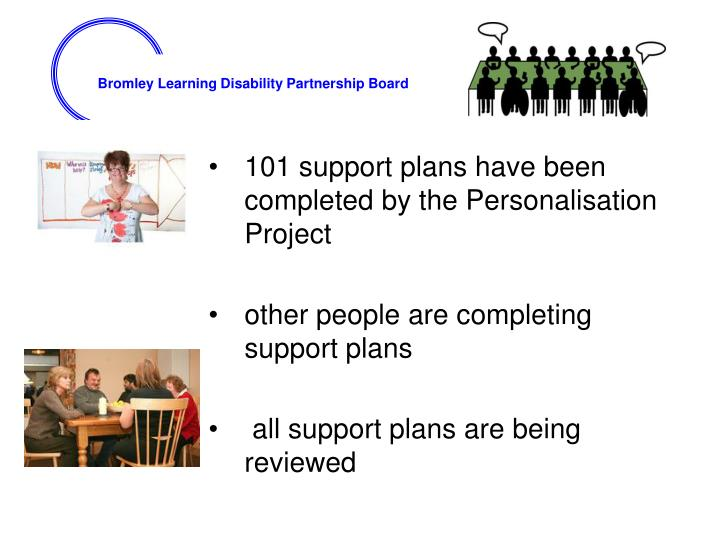 101 support plans have been     completed by the Personalisation Project
