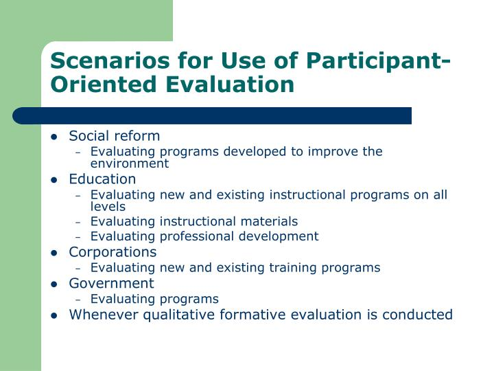 Scenarios for Use of Participant-Oriented Evaluation