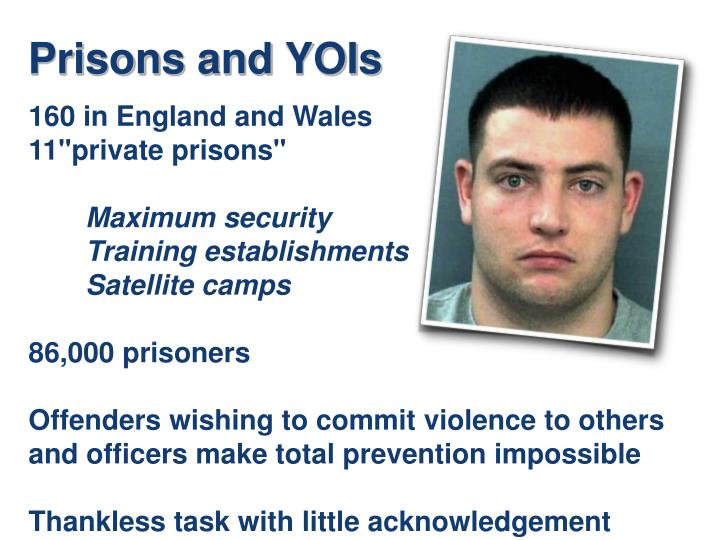 Prisons and YOIs