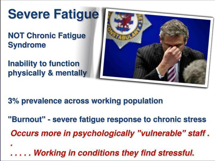 Severe Fatigue