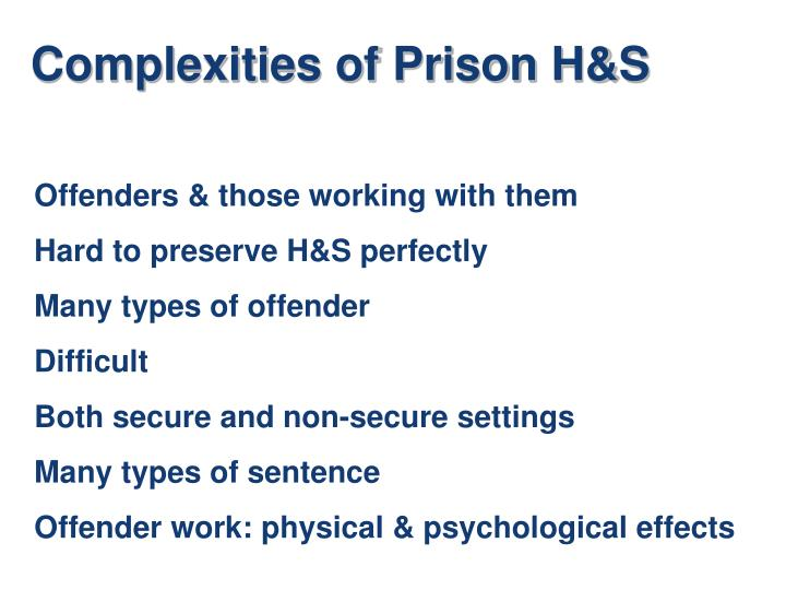 Complexities of Prison H&S
