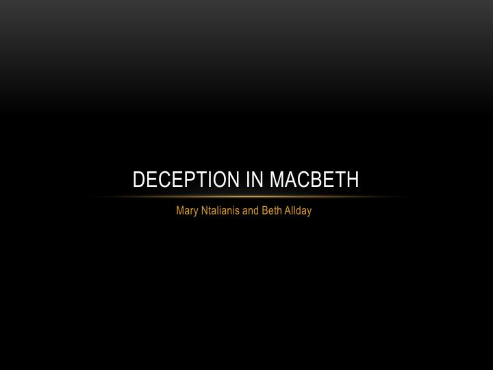 macbeth and deception Discover william shakespeare quotes about deception share with friends create amazing picture quotes from william shakespeare quotations.