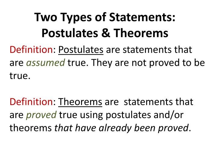 Two types of statements postulates theorems