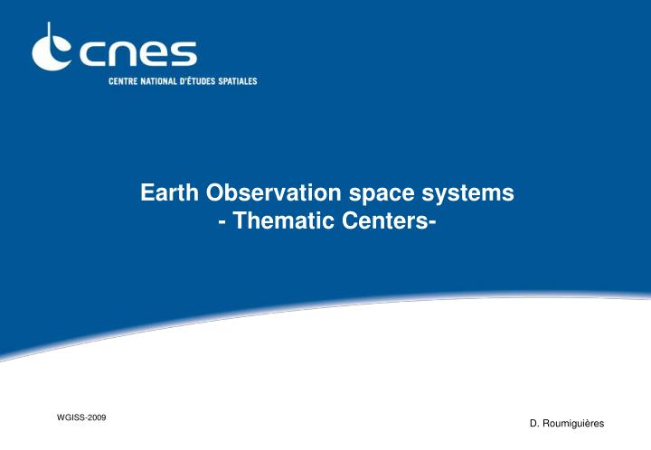Earth observation space systems thematic centers