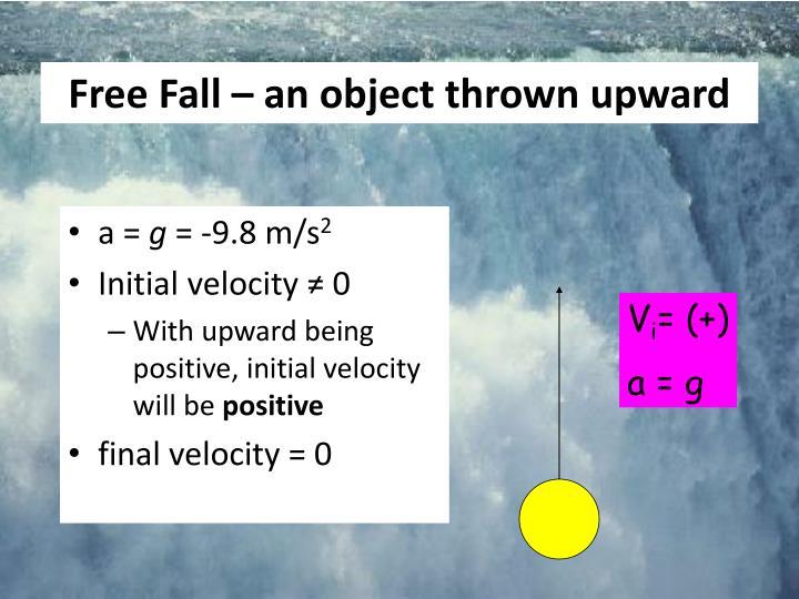 Free Fall – an object thrown upward