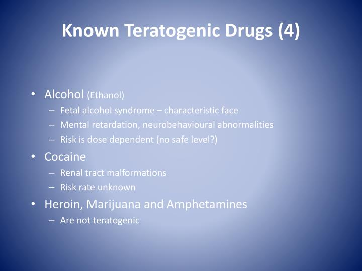 Known Teratogenic Drugs (4)