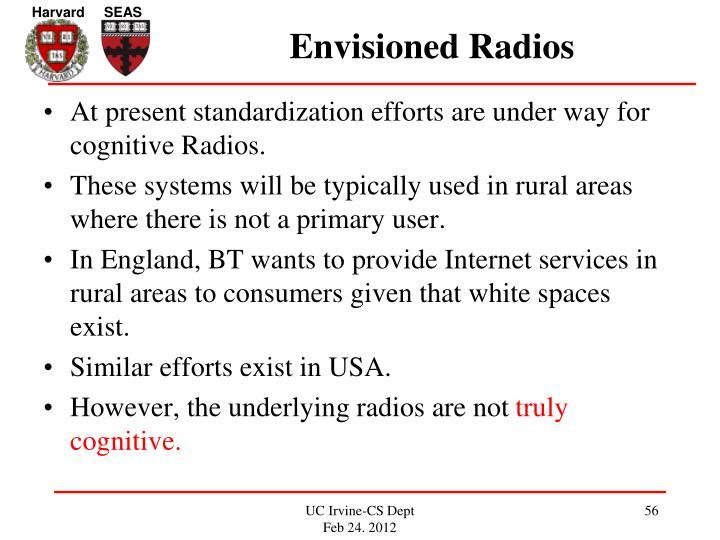 Envisioned Radios