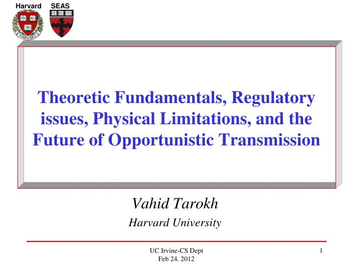 Theoretic Fundamentals, Regulatory issues, Physical Limitations, and the Future of Opportunistic Tra...