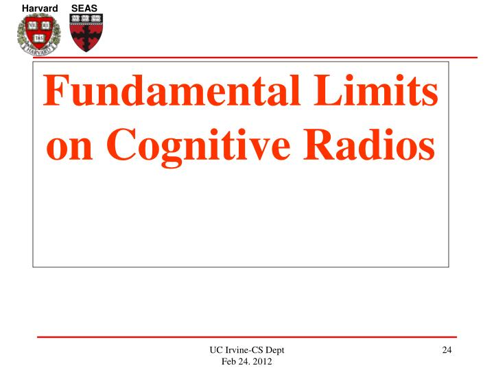 Fundamental Limits on Cognitive Radios