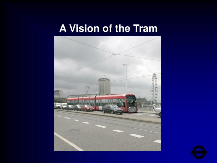 A Vision of the Tram