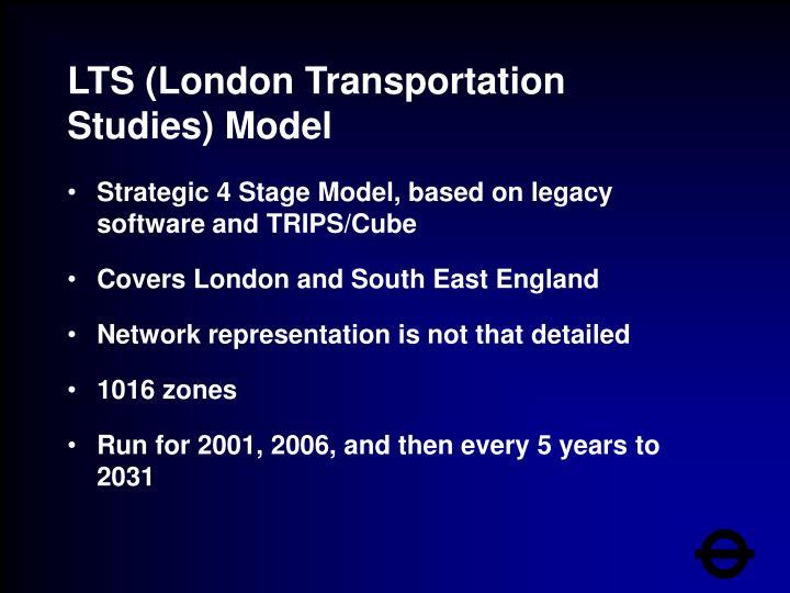 LTS (London Transportation Studies)