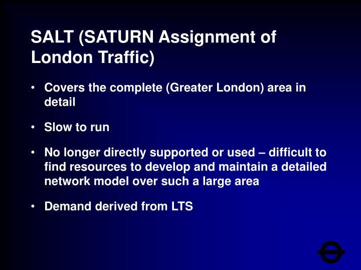SALT (SATURN Assignment of London Traffic)