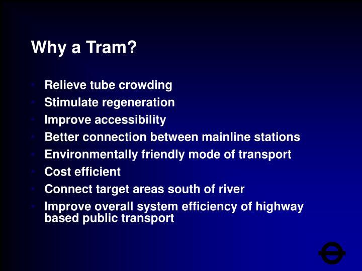 Why a Tram?