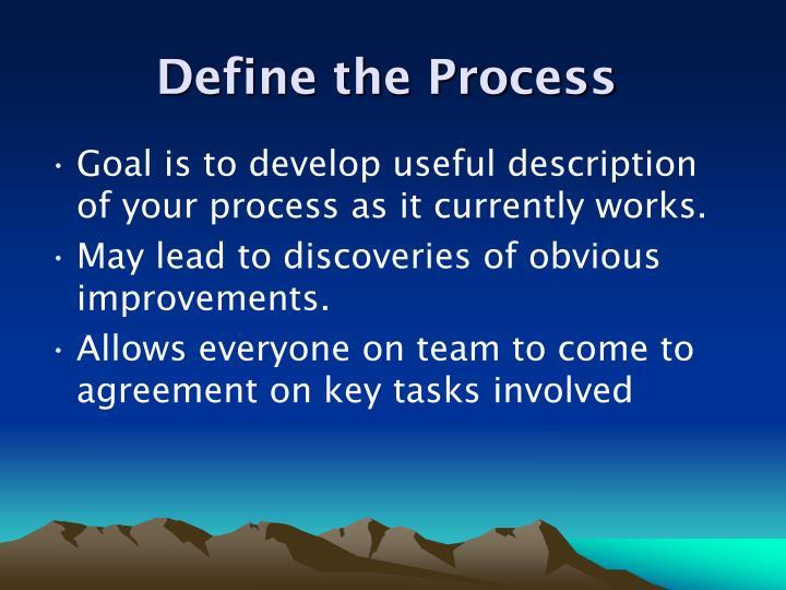 Define the Process