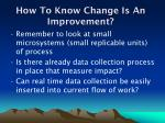 how to know change is an improvement