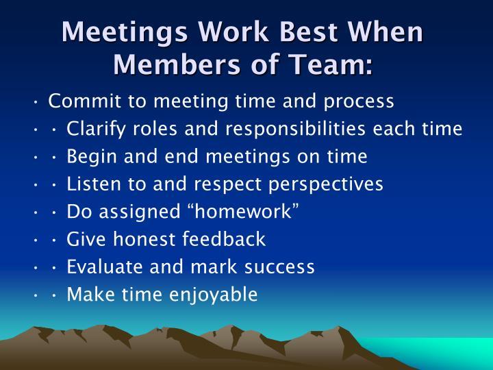 Meetings Work Best When Members of Team: