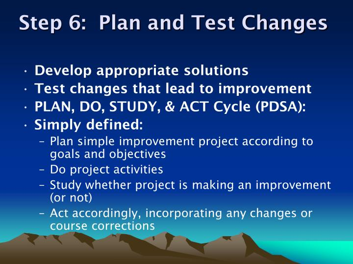 Step 6:  Plan and Test Changes