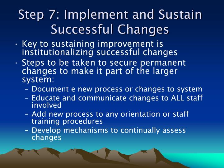 Step 7: Implement and Sustain Successful Changes