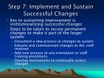 step 7 implement and sustain successful changes