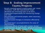 step 8 ending improvement teams projects