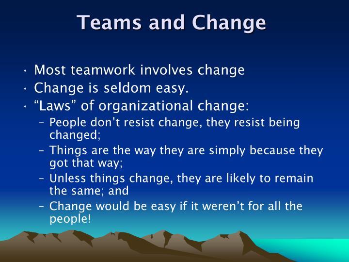 Teams and Change