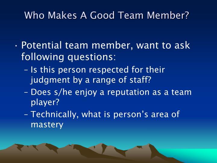 Who Makes A Good Team Member?