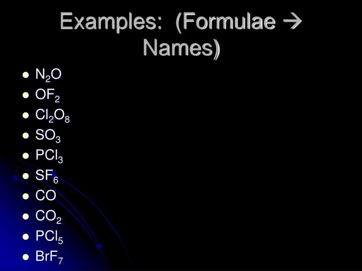 Examples:  (Formulae