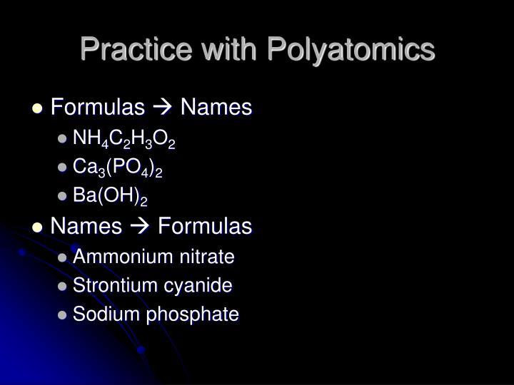 Practice with Polyatomics
