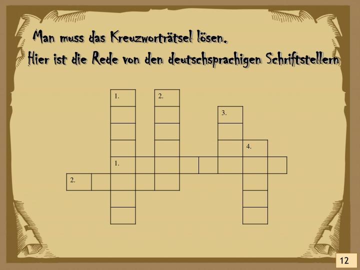 Man muss das Kreuzworträtsel lösen.