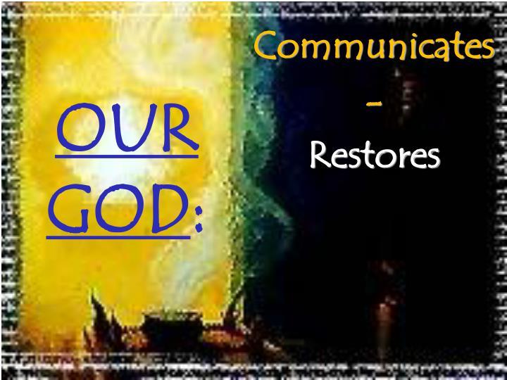 Communicates